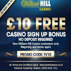 £10 No Deposit Bonus For New Customers Of William Hill